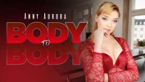 Body To Body RealityLovers Anny Aurora vr porn video vrporn.com virtual reality