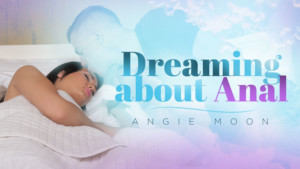 Dreaming About Anal RealityLovers Angie Moon vr porn video vrporn.com virtual reality