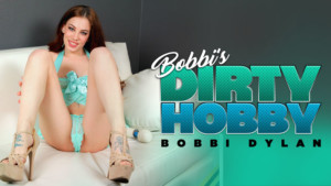 Bobbi's Dirty Hobby RealityLovers Bobbi Dylan vr porn video vrporn.com virtual reality