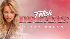 Fetish Dreams RealityLovers Nikki Dream vr porn video vrporn.com virtual reality
