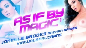 As if by magic I VirtualRealTrans Jonelle_Brooks Nathan_Raider vr porn video vrporn.com virtual reality