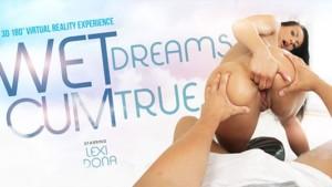 Wet Dreams Cum True VRBangers Lexi Dona vr porn video vrporn.com virtual reality