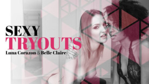 Sexy Tryouts RealityLovers Belle Claire Luna Corazon vr porn video vrporn.com virtual reality