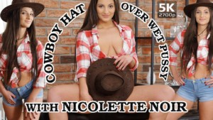 Cowboy Hat Over Wet Pussy TmwVRnet Nicolette Noir vr porn video vrporn.com virtual reality