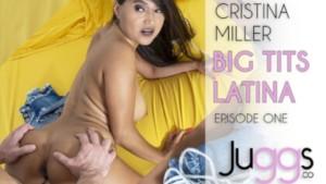 Big Tits Latina EP1 Juggs Cristina Miller vr porn video vrporn.com virtual reality