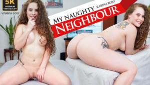 My Naughty Neighbour VRLatina Karina Rojo vr porn video vrporn.com virtual reality