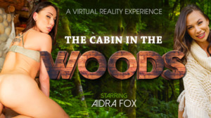 The Cabin In The Woods VR Bangers Aidra Fox vr porn video vrporn.com virtual reality